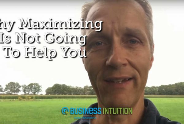 Why Maximizing is Not Going To Help You